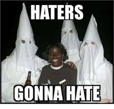 Haters Gonna Hate Meme - haters gonna hate gonna hate meme on sizzle