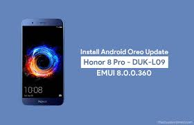 pro android and install honor 8 pro android oreo update emui 8 0