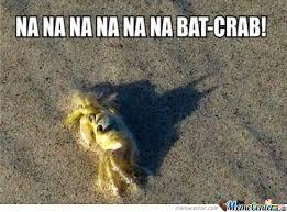 Bat Meme - bat crab by keagan meme center