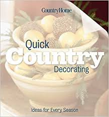 Decorating Ideas For Country Homes Quick Country Decorating Ideas For Every Season Country Home