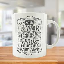 Cool Mug Designs by 2016 The Year I Said Yes To The Most Amazing Man Alive Mugs