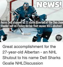 San Jose Sharks Meme - aaron dell stopped all 21 shots directed atthe san jose sharks net