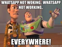 Not Working Meme - whatsapp not woking whatsapp not working everywhere finales