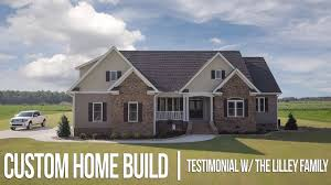 build custom home custom home build unshakable builders the lilley family
