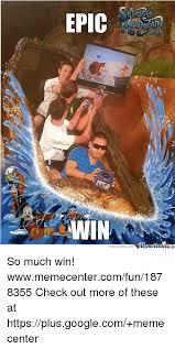 So Much Win Meme - epic win memecentercom so much win wwwmemecentercomfun1878355 check