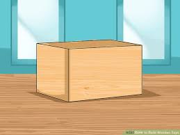 Build Wooden Toy Boxes by 7 Ways To Build Wooden Toys Wikihow
