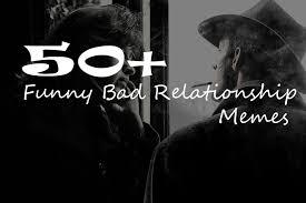 Black Relationship Memes - 50 bad relationship memes truly hilarious memes