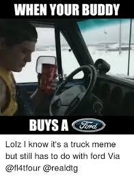 Ford Truck Memes - 25 best memes about truck memes truck memes