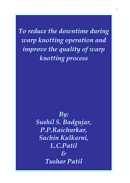 Machine Downtime Spreadsheet To Reduce The Downtime During Warp Knotting Operation And Improve