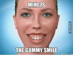 Funny Smile Meme - 25 best memes about gummy smiles gummy smiles memes