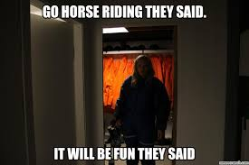Horse Riding Meme - horse riding they said