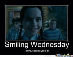 Wednesday Addams Meme - wednesday addams knows how to smile after all by krustytheclown 36
