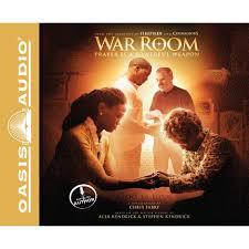 Seeking War Room War Room Prayer Is A Powerful Weapon By Chris Fabry