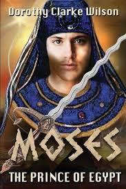 moses prince egypt dorothy clarke wilson 9781938659034