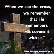 daily light devotional anne graham lotz when we see the cross we remember that he remembers his covenant