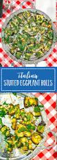 italian stuffed eggplant rolls by eleanora galasso grits