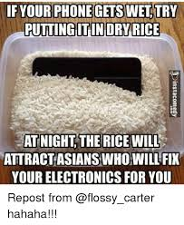 Phone Rice Meme - if your phone gets wet try putting itindry rice at night the rice