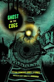 ghost in the cogs steam powered ghost stories ebook