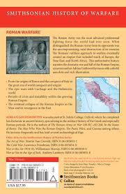 World At War Map Names by Roman Warfare Smithsonian History Of Warfare Adrian Goldsworthy