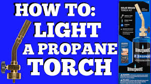 Diy How To Light A Cheap Bernzomatic Propane Torch Youtube