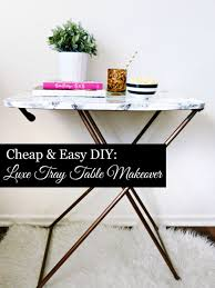 contact paper desk makeover cheap u0026 easy diy luxe tray table makeover the fabulous life of