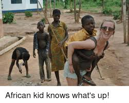 African Kids Meme - african kid knows what s up ups meme on esmemes com