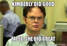 Kimberly Meme - kimberly did good false she did great schrute facts dwight