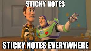 Meme Notes - sticky notes sticky notes everywhere everywhere quickmeme