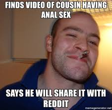 Anal Sex Meme - finds video of cousin having anal sex says he will share it with