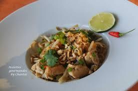 cuisine thailandaise recette recette de pad thaï nouilles de riz sautées au poulet cuisine thaïe