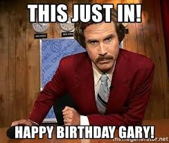 Funny Birthday Meme Generator - this just in happy birthday gary ron burgundy meme generator