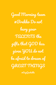 bible quote gifts talents quote about good morning team brekko do not bury your talents the