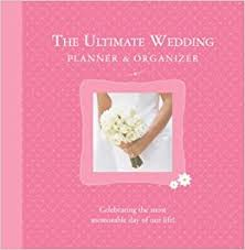 ultimate wedding planner the ultimate wedding planner organizer alex a lluch