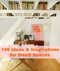 Apartment Ideas For Small Spaces 100 Ideas Inspirations For Small Spaces Apartment Therapy