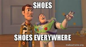I Make Shoes Meme - shoes shoes everywhere buzz and woody toy story meme make a meme