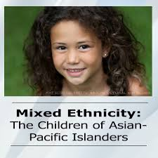 pacific islander hairstyles mixed ethnicity the children of asian pacific islanders