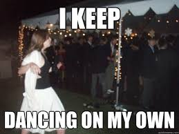 On My Own Memes - i keep dancing on my own larvae quickmeme
