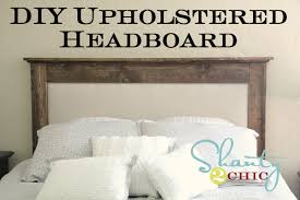Diy Pillow Headboard Diy Upholstered Queen Headboard Shanty 2 Chic
