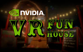 nvidia vr funhouse released download now for free geforce