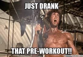 Preworkout Meme - workout rambo
