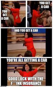 You Get A Car Meme - you get a car meme 28 images oprah you get a car everybody gets