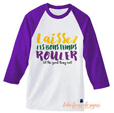 mardi gras tshirts mardi gras shirt laissez les bons temps rouler by lolabeardesign