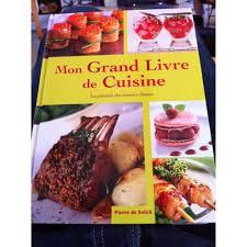 le grand livre de cuisine mon grand livre de cuisine la des bonnes choses de