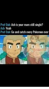 Prof Oak Memes - 25 best memes about prof oak prof oak memes