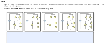 which light bulb is the brightest solved part a consider a circuit containing five identica