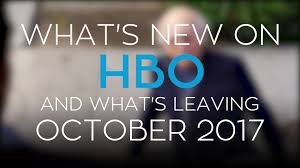 Interior Trends 2017 What S In And What S Out Here S What S New On Hbo In October And What S Leaving Digital