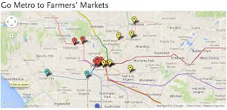 East Los Angeles Map by Fresh Healthy And Delicious U2013 Go Metro To Farmers U0027 Markets The