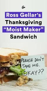 open for breakfast on thanksgiving the moist maker how to make ross gellar u0027s thanksgiving sandwich