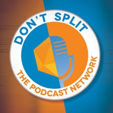 don u0027t split the podcast network