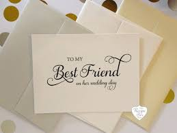 marriage wishes for friend to my best friend on my wedding day to my best friend wedding